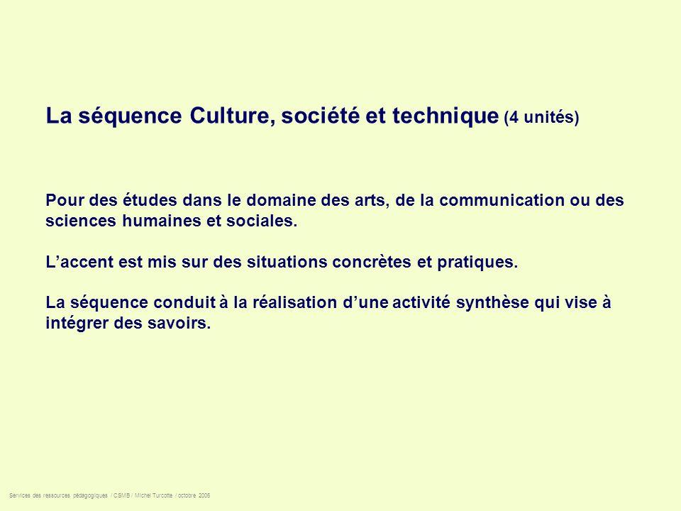 La séquence Culture, société et technique (4 unités)