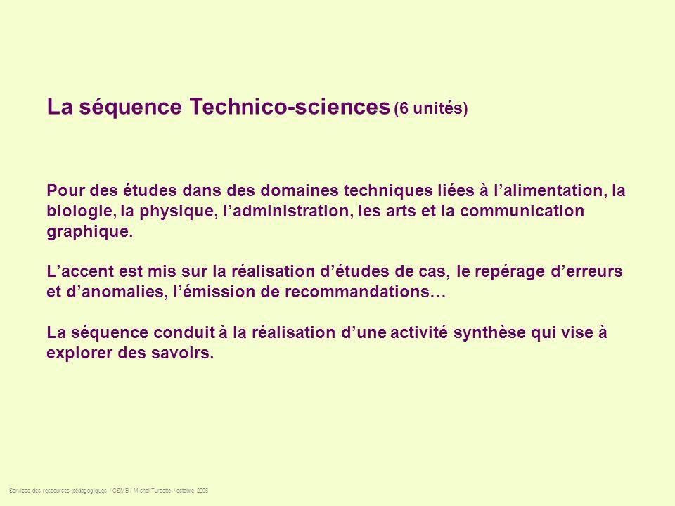 La séquence Technico-sciences (6 unités)
