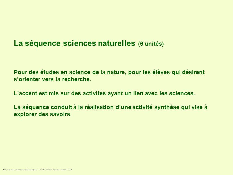 La séquence sciences naturelles (6 unités)