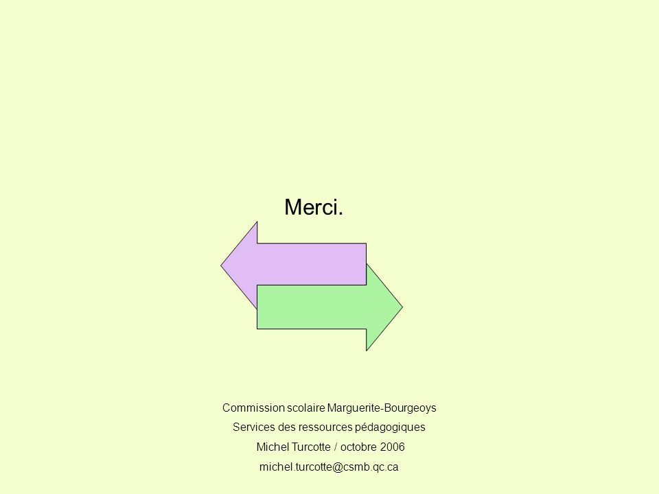 Merci. Commission scolaire Marguerite-Bourgeoys