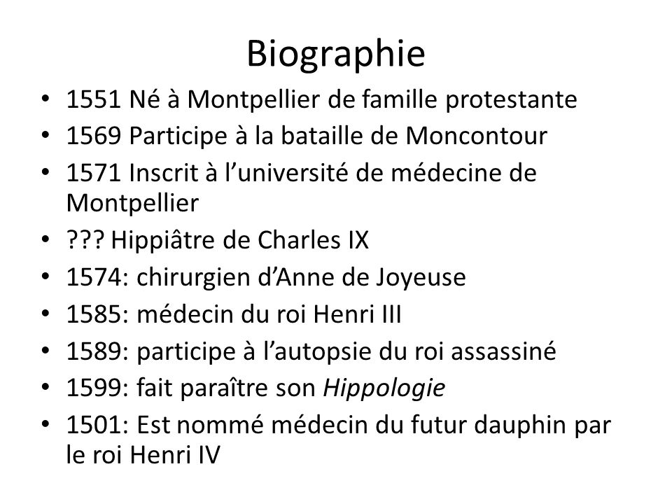 Biographie 1551 Né à Montpellier de famille protestante
