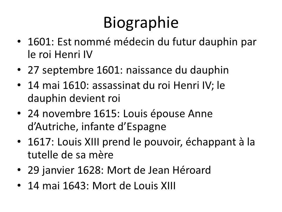 Biographie 1601: Est nommé médecin du futur dauphin par le roi Henri IV. 27 septembre 1601: naissance du dauphin.