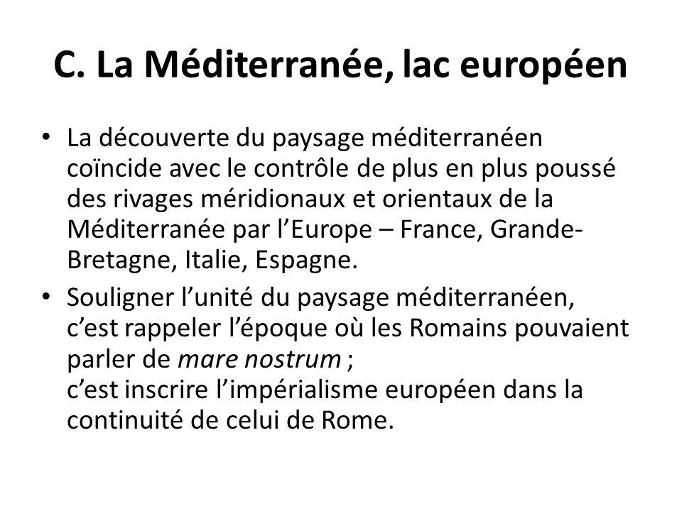 C. La Méditerranée, lac européen
