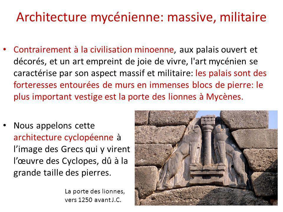 Architecture mycénienne: massive, militaire