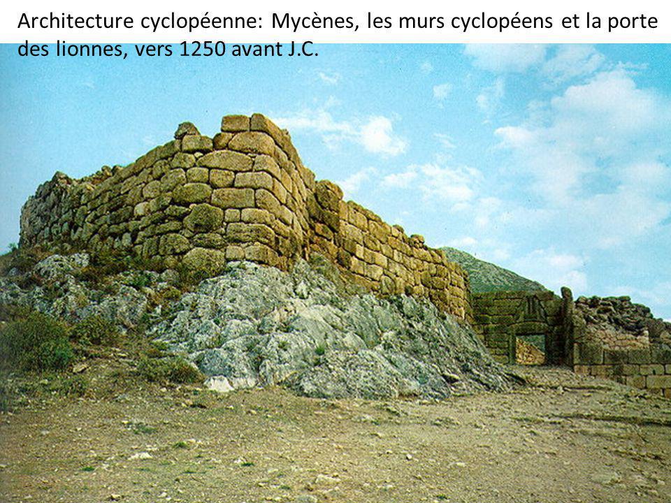 Architecture cyclopéenne: Mycènes, les murs cyclopéens et la porte des lionnes, vers 1250 avant J.C.
