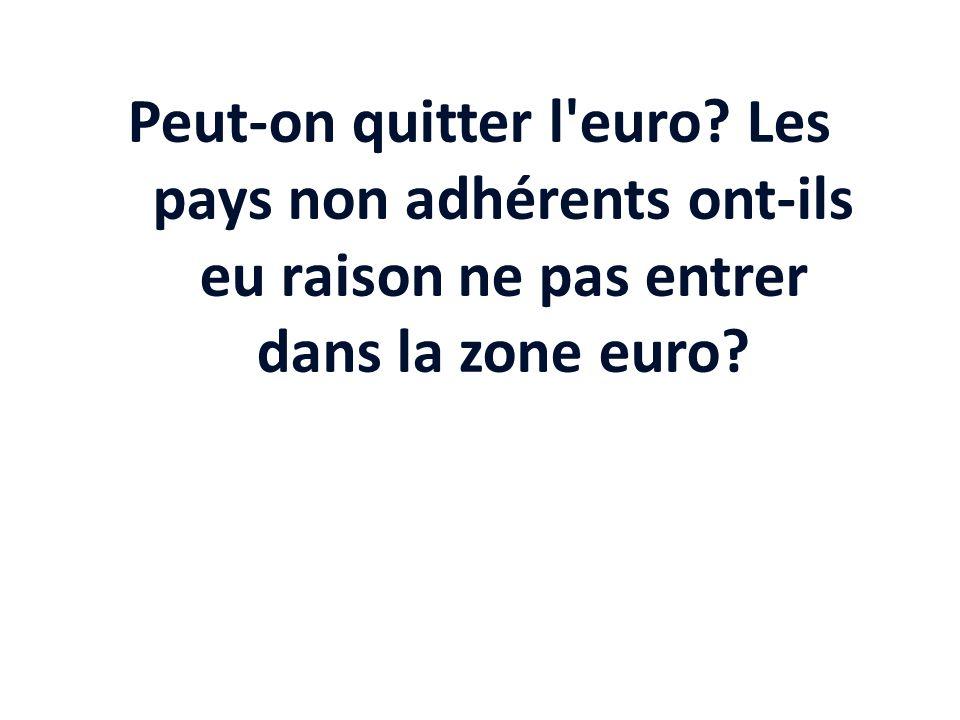 Peut-on quitter l euro Les pays non adhérents ont-ils eu raison ne pas entrer dans la zone euro