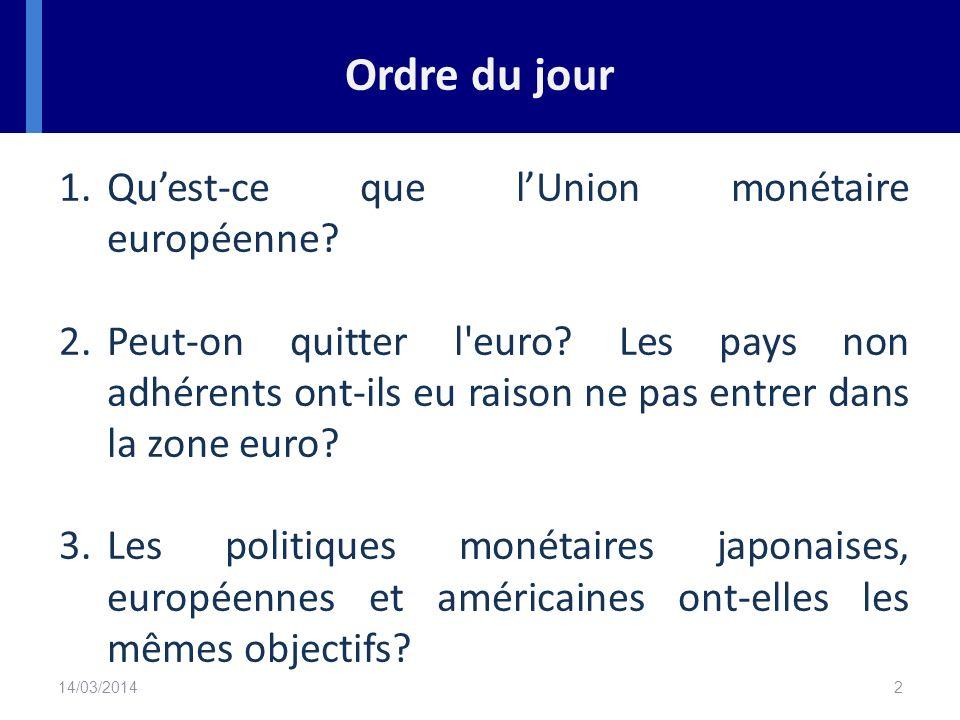 Ordre du jour Qu'est-ce que l'Union monétaire européenne