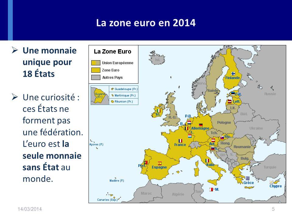 La zone euro en 2014 Une monnaie unique pour 18 États