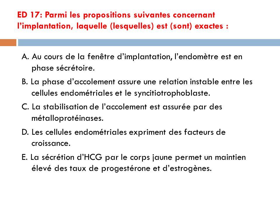ED 17: Parmi les propositions suivantes concernant l'implantation, laquelle (lesquelles) est (sont) exactes :