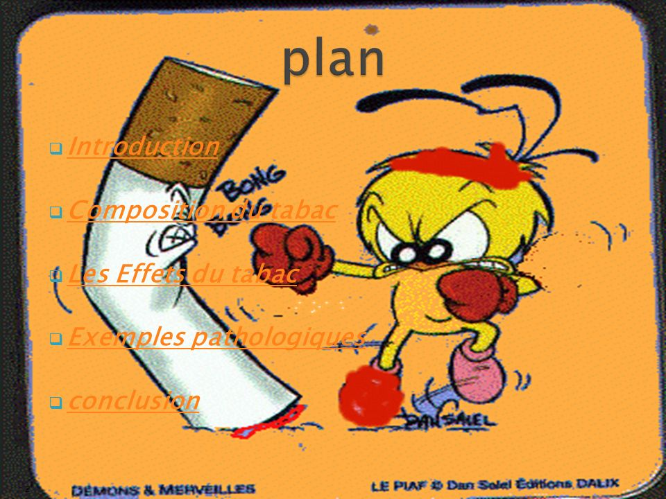 plan Introduction Composition du tabac Les Effets du tabac