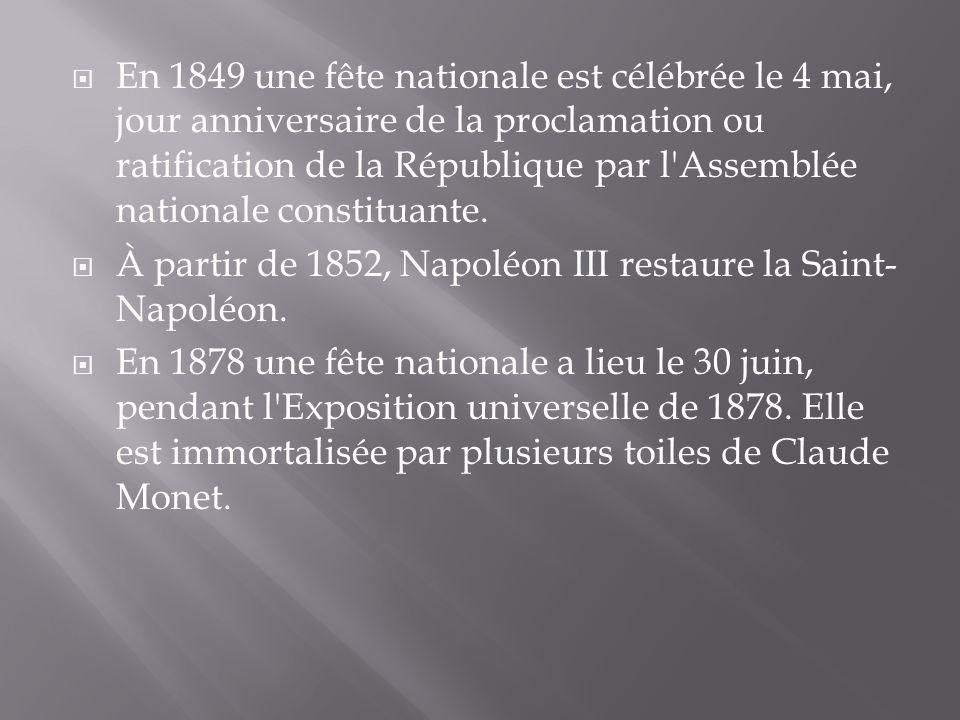 En 1849 une fête nationale est célébrée le 4 mai, jour anniversaire de la proclamation ou ratification de la République par l Assemblée nationale constituante.