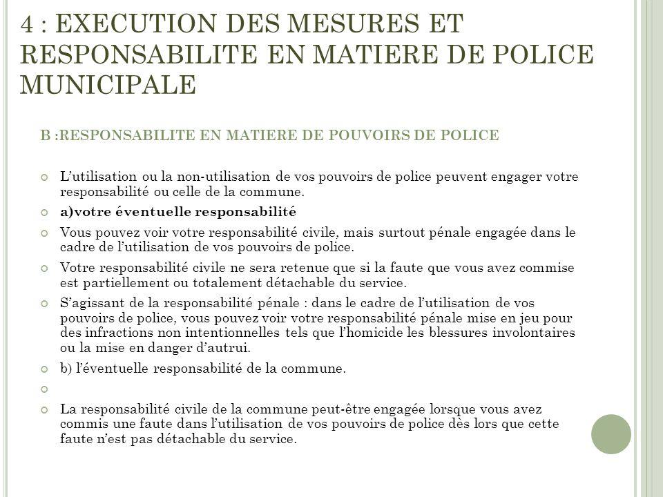 4 : EXECUTION DES MESURES ET RESPONSABILITE EN MATIERE DE POLICE MUNICIPALE