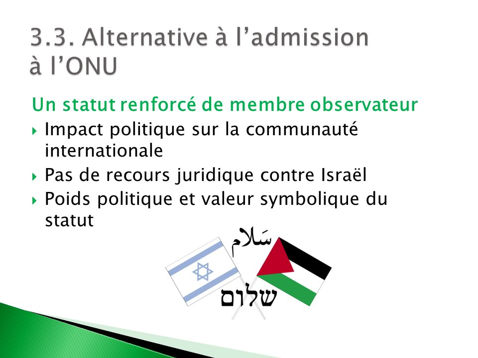 3.3. Alternative à l'admission à l'ONU
