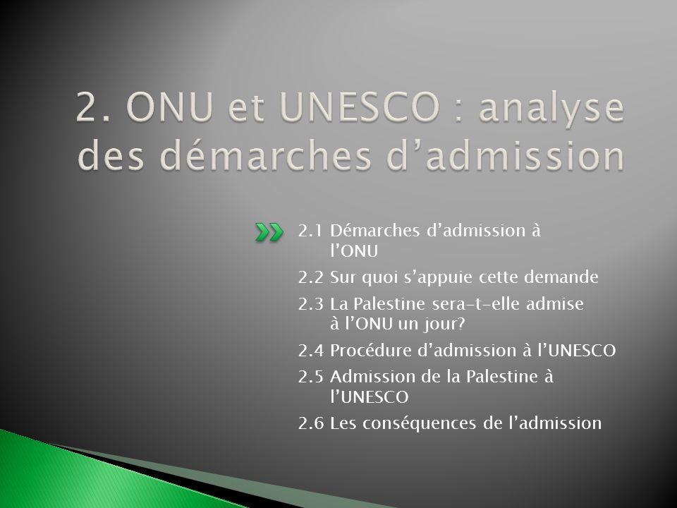 2. ONU et UNESCO : analyse des démarches d'admission