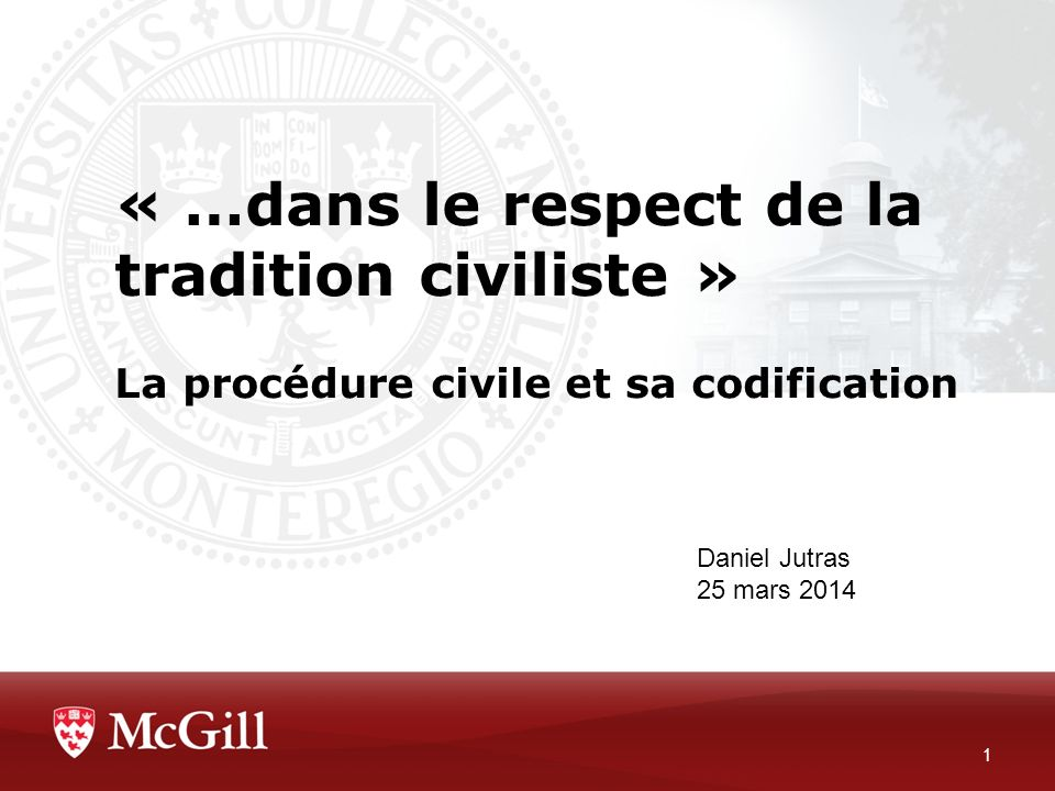 « …dans le respect de la tradition civiliste » La procédure civile et sa codification
