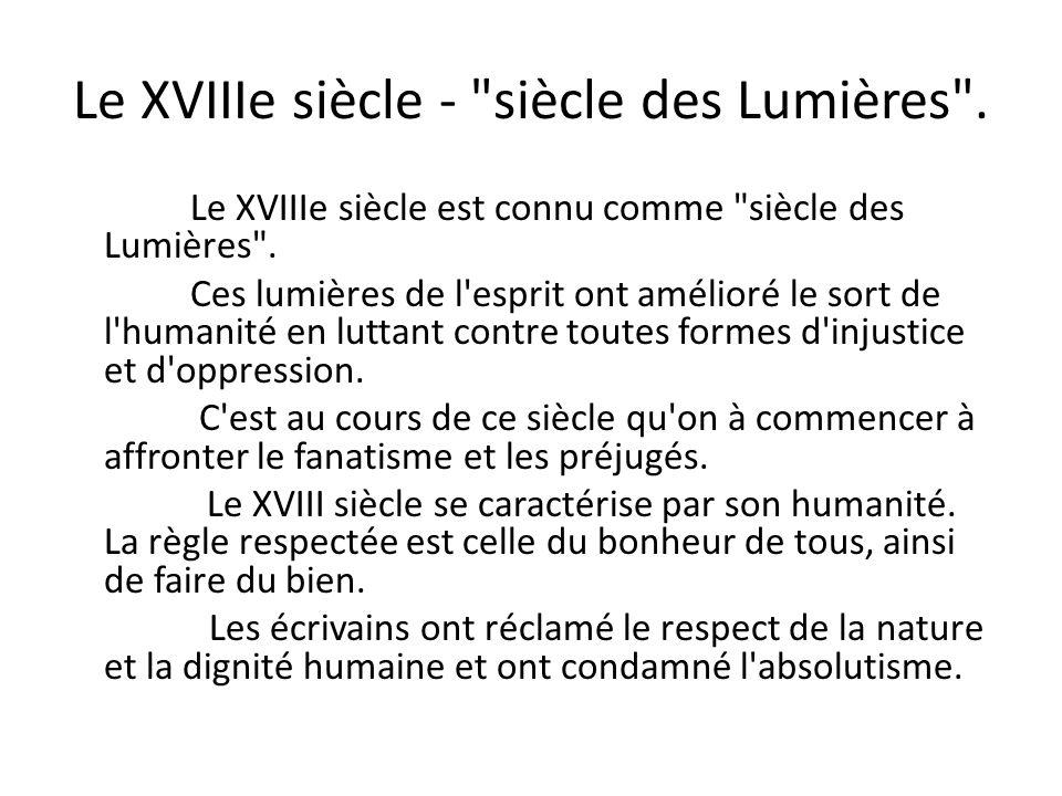Le XVIIIe siècle - siècle des Lumières .