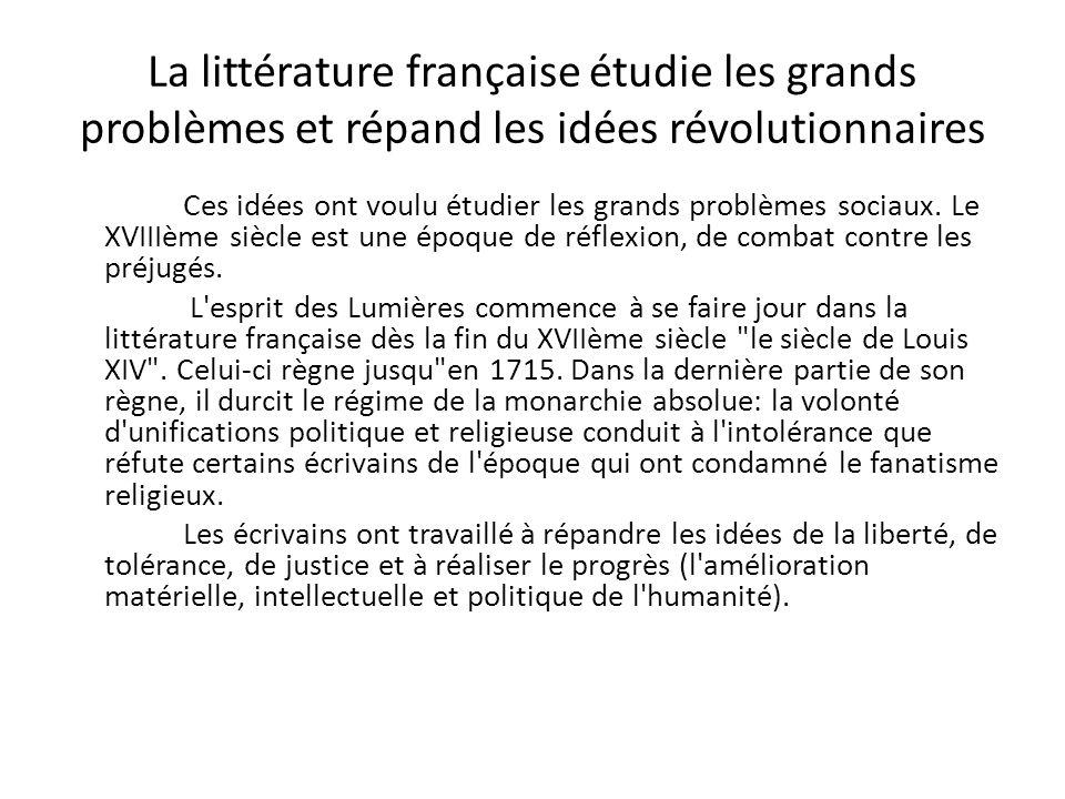 La littérature française étudie les grands problèmes et répand les idées révolutionnaires