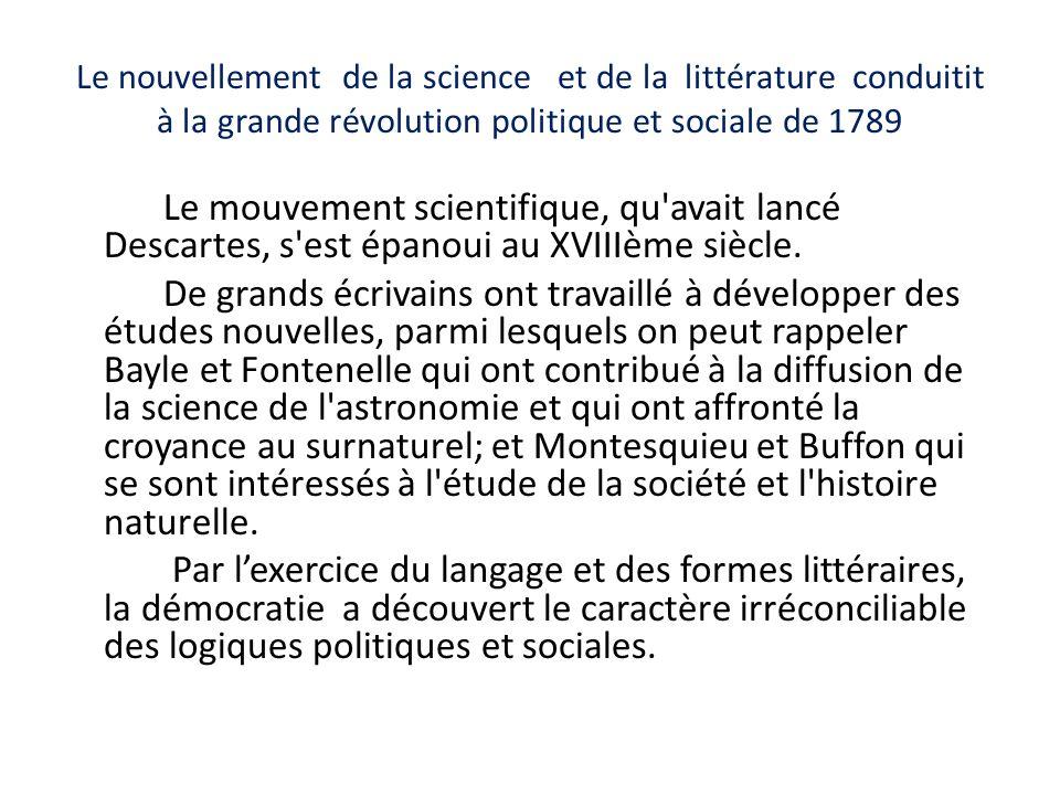 Le nouvellement de la science et de la littérature conduitit à la grande révolution politique et sociale de 1789