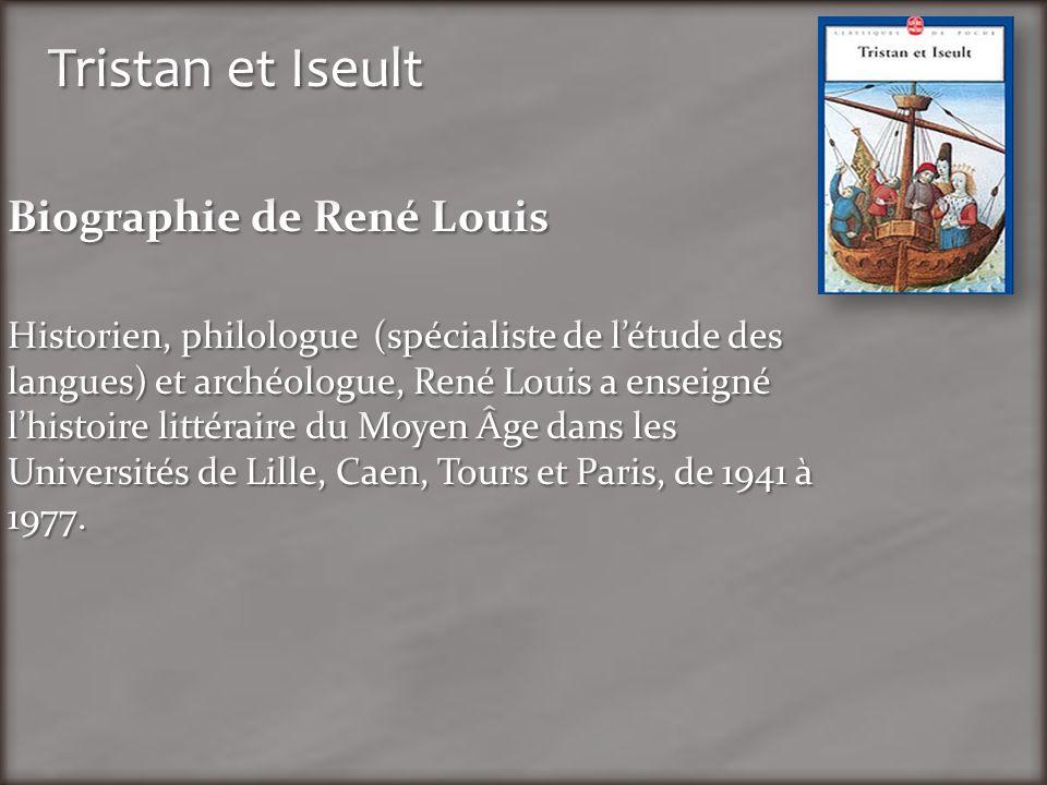 Tristan et Iseult Biographie de René Louis