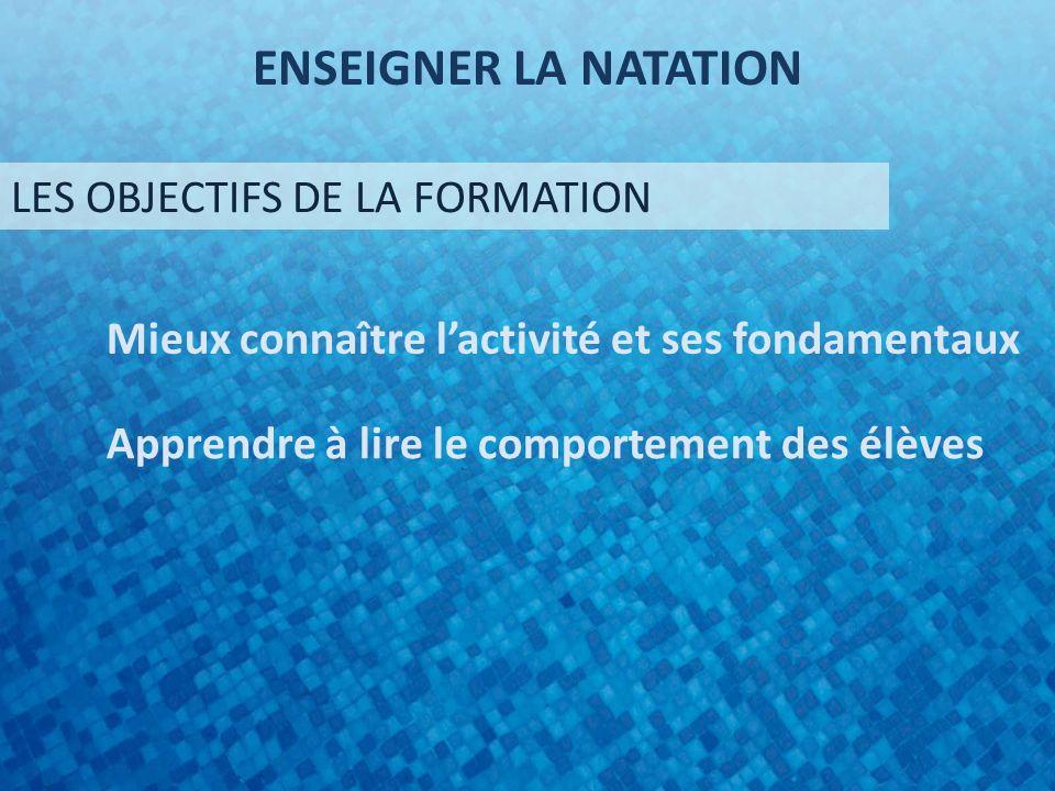 ENSEIGNER LA NATATION LES OBJECTIFS DE LA FORMATION