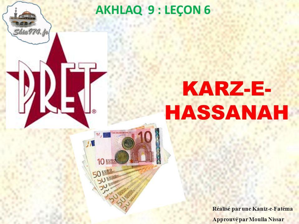 KARZ-E-HASSANAH AKHLAQ 9 : LEÇON 6 Réalisé par une Kaniz-e-Fatéma