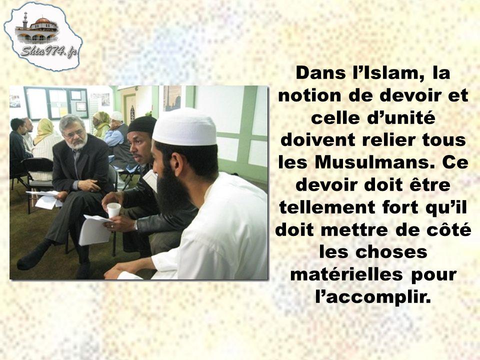 Dans l'Islam, la notion de devoir et celle d'unité doivent relier tous les Musulmans.