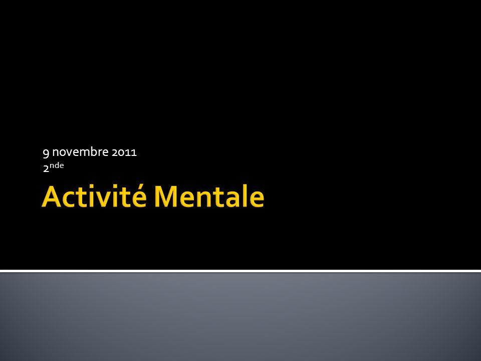 9 novembre 2011 2nde Activité Mentale
