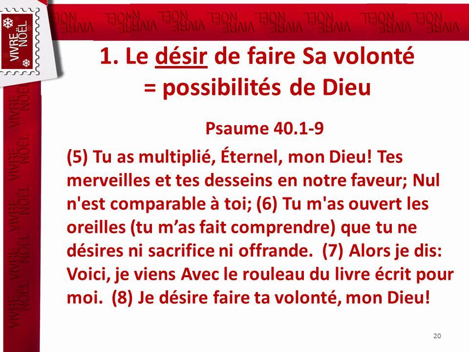 1. Le désir de faire Sa volonté = possibilités de Dieu