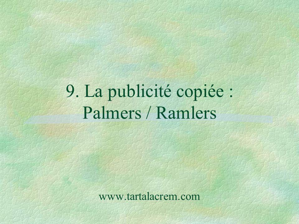 9. La publicité copiée : Palmers / Ramlers www.tartalacrem.com