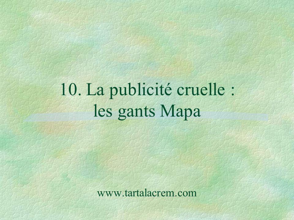 10. La publicité cruelle : les gants Mapa www.tartalacrem.com
