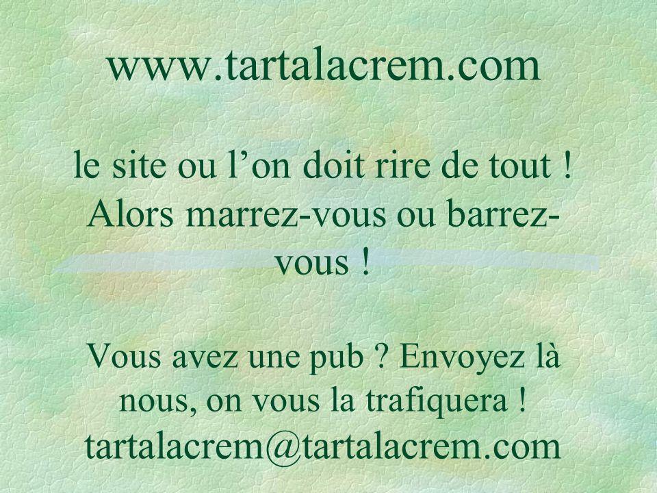www. tartalacrem. com le site ou l'on doit rire de tout