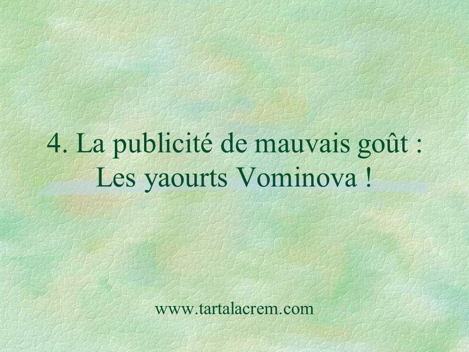 4. La publicité de mauvais goût : Les yaourts Vominova. www