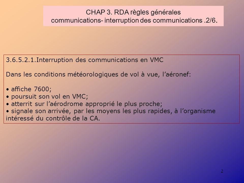 CHAP 3. RDA règles générales communications- interruption des communications .2/6.