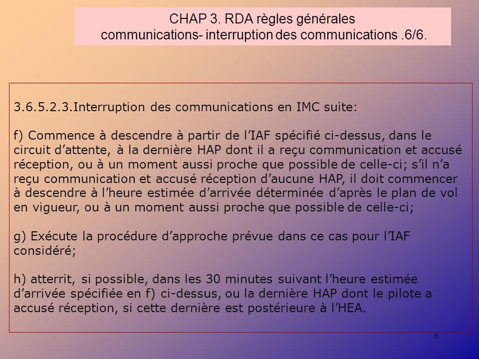 CHAP 3. RDA règles générales communications- interruption des communications .6/6.