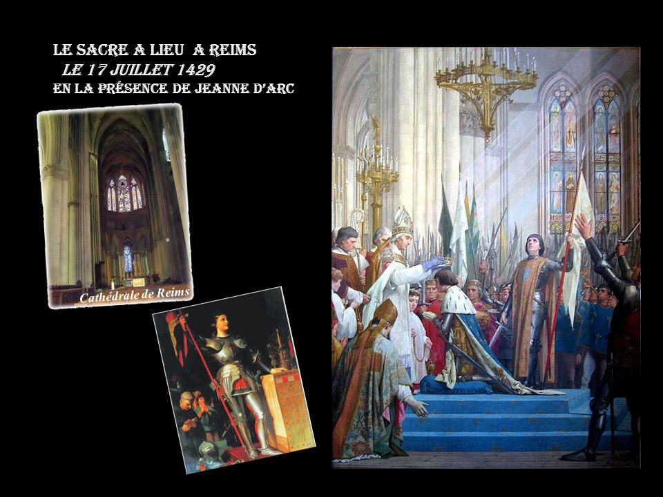 Le sacre a lieu A Reims le 17 juillet 1429