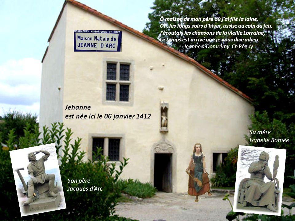 Jehanne est née ici le 06 janvier 1412 Sa mère Isabelle Romée Son père