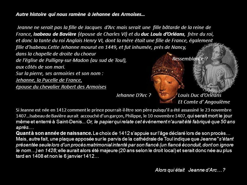 Autre histoire qui nous ramène à Jehanne des Armoises…
