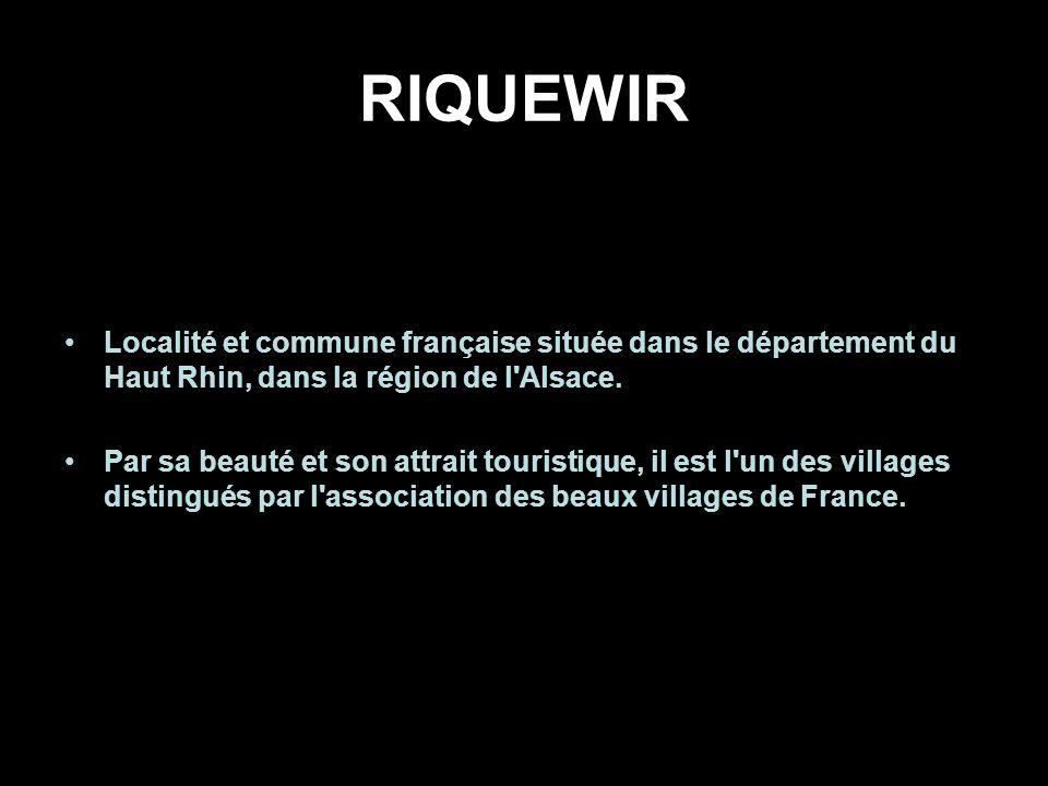 RIQUEWIR Localité et commune française située dans le département du Haut Rhin, dans la région de l Alsace.