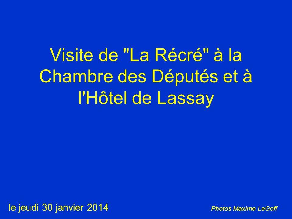 Visite de La Récré à la Chambre des Députés et à l Hôtel de Lassay