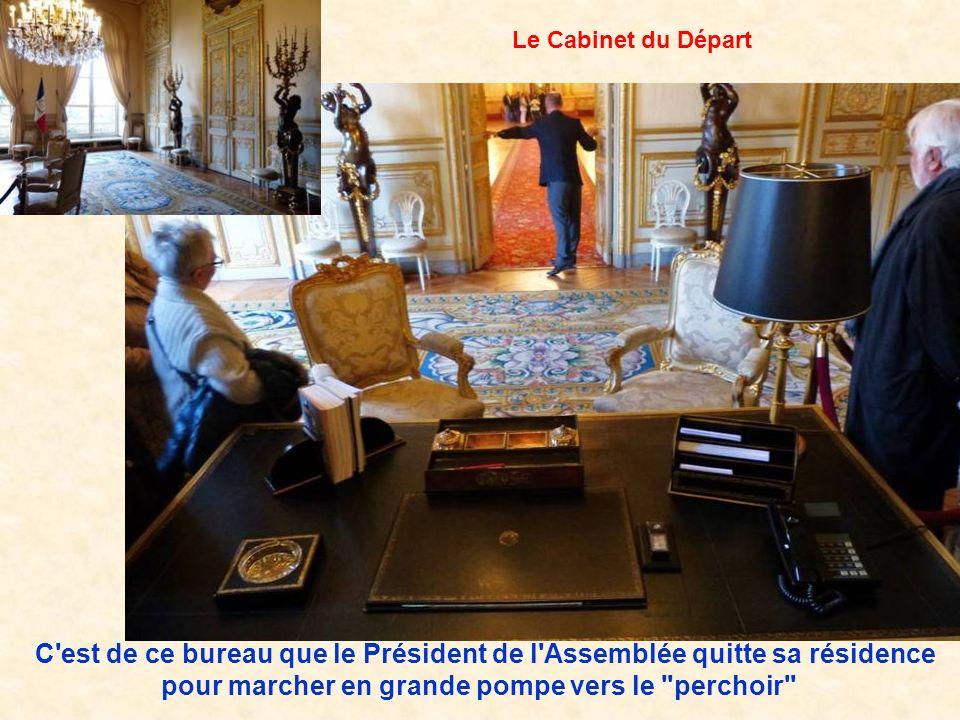 Le Cabinet du Départ C est de ce bureau que le Président de l Assemblée quitte sa résidence pour marcher en grande pompe vers le perchoir