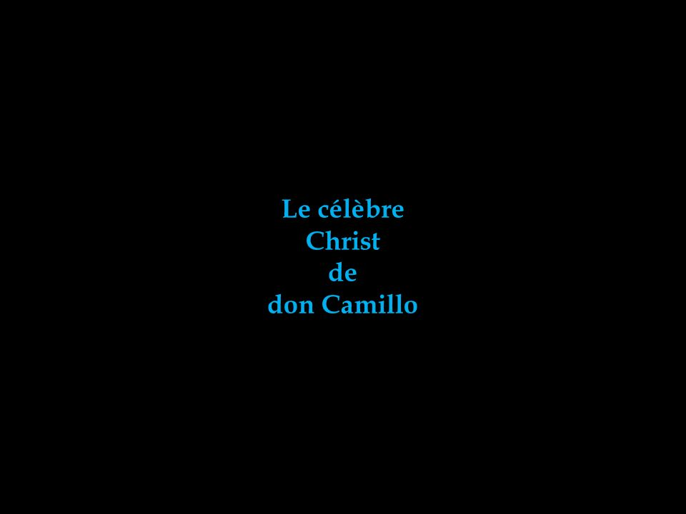 Le célèbre Christ de don Camillo
