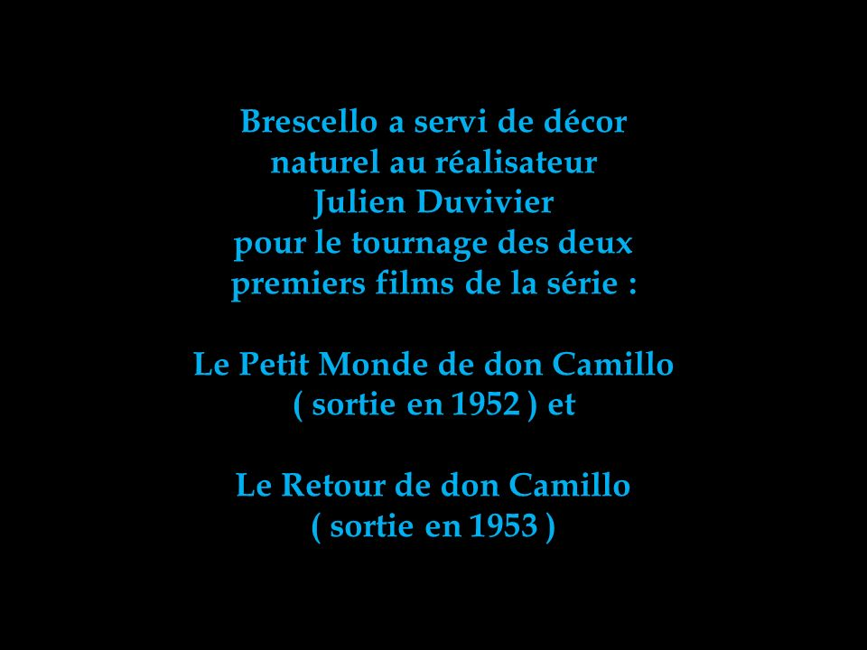 Brescello a servi de décor naturel au réalisateur Julien Duvivier