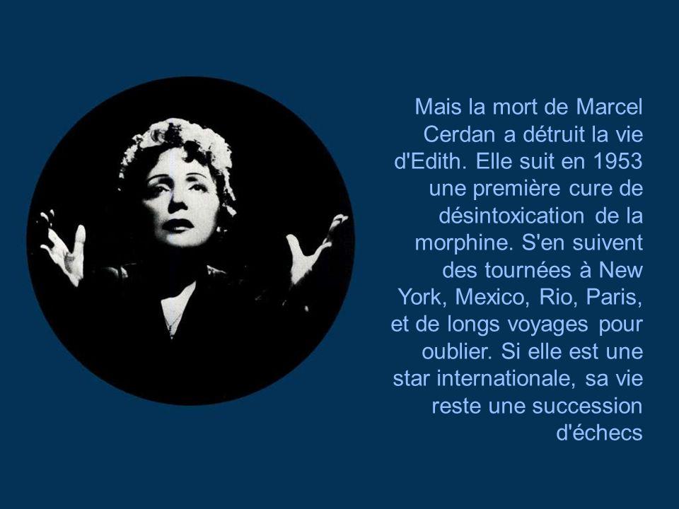 Mais la mort de Marcel Cerdan a détruit la vie d Edith