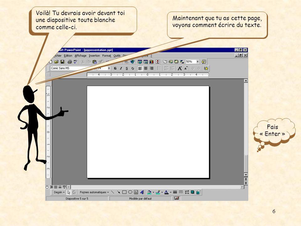 Maintenant que tu as cette page, voyons comment écrire du texte.