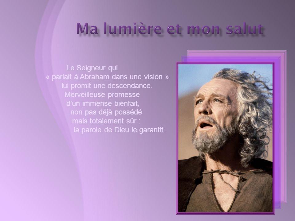 « parlait à Abraham dans une vision » lui promit une descendance.