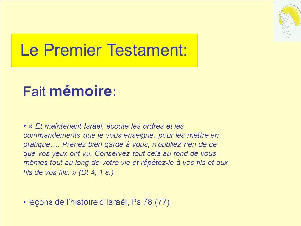 Le Premier Testament: Fait mémoire: