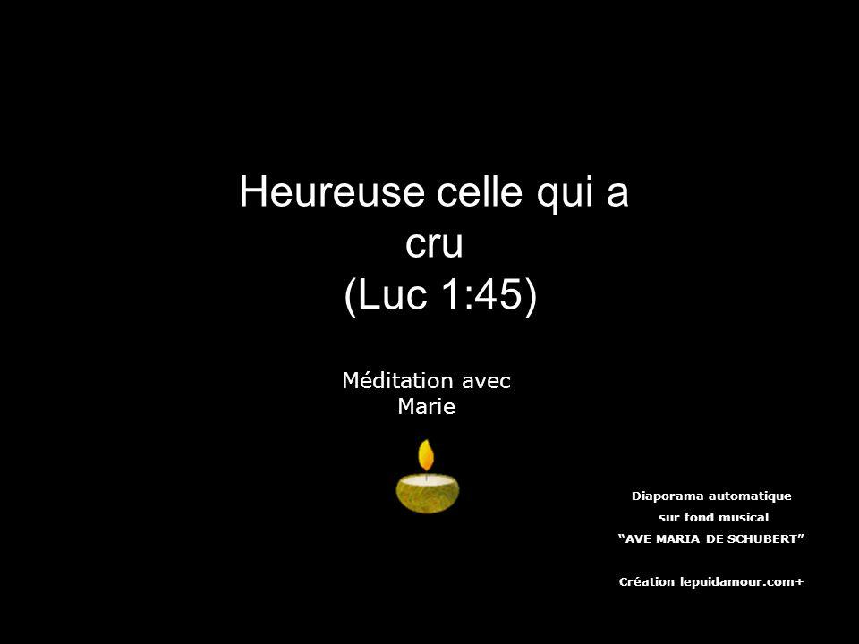 Heureuse celle qui a cru (Luc 1:45)