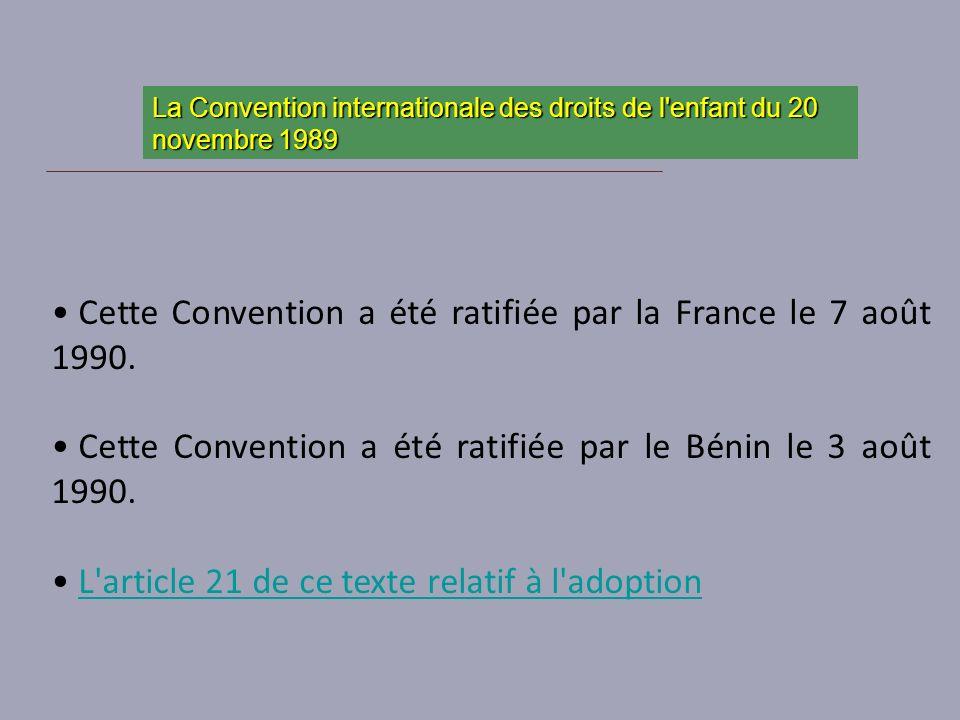 Cette Convention a été ratifiée par la France le 7 août 1990.