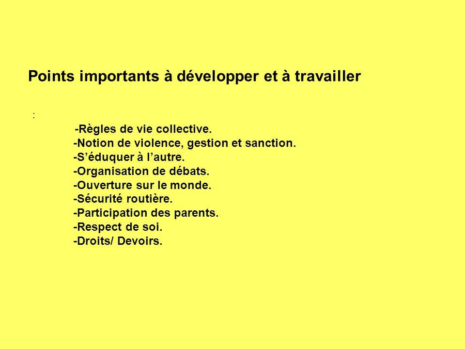 Points importants à développer et à travailler :