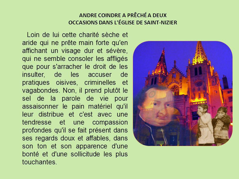 ANDRE COINDRE A PRÊCHÉ A DEUX OCCASIONS DANS L ÉGLISE DE SAINT-NIZIER